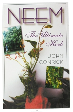 DROPPED: Organix South - Neem: The Ultimate Herb Book By John Conrick - CLEARANCE PRICED