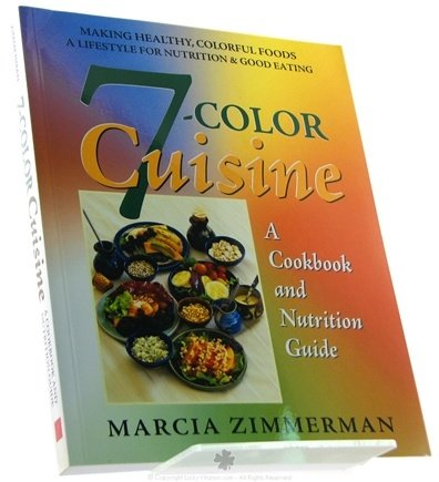 DROPPED: NOW Foods - 7-Color Cuisine A Cookbook and Nutrition Guide - 1 Book
