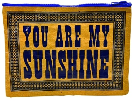DROPPED: Blue Q - Get Real You Are My Sunshine Zipper Pouch - CLEARANCE PRICED